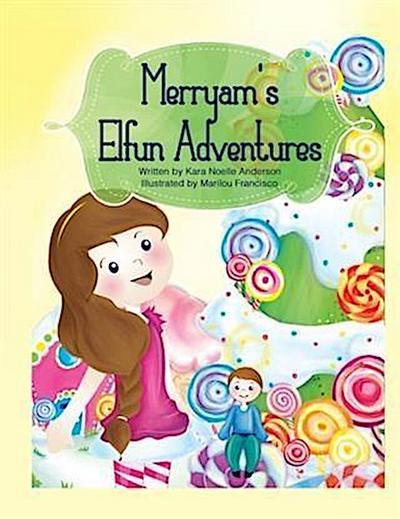 Merryam's Elfun Adventures