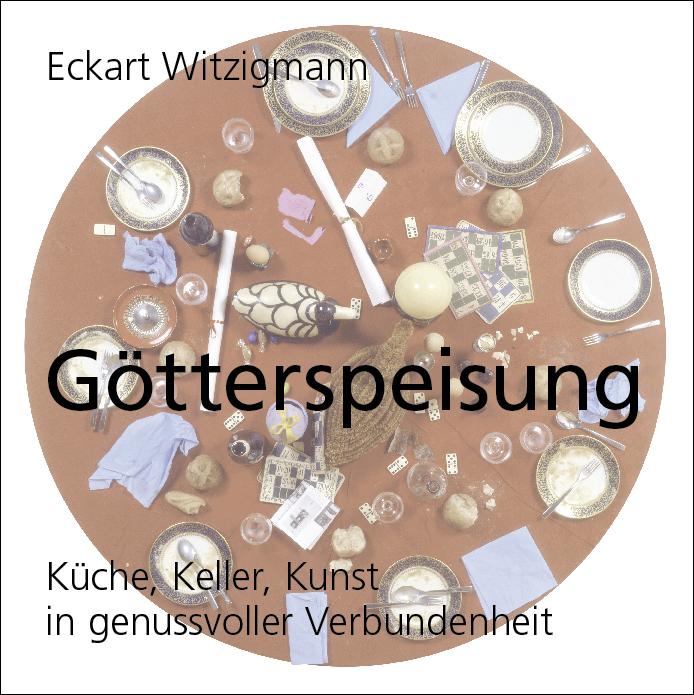 Götterspeisung Eckart Witzigmann