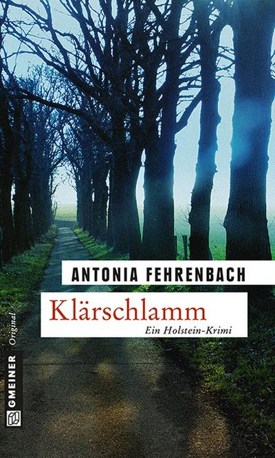 Klärschlamm; Kriminalroman   ; Krimi im Gmeiner-Verlag ; Deutsch
