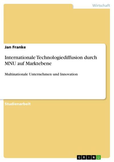 Internationale Technologiediffusion durch MNU auf Marktebene