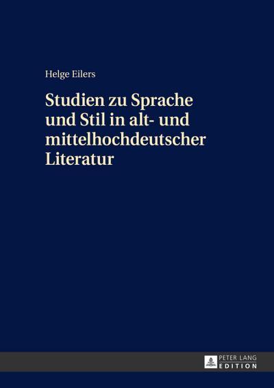 Studien zu Sprache und Stil in alt- und mittelhochdeutscher Literatur
