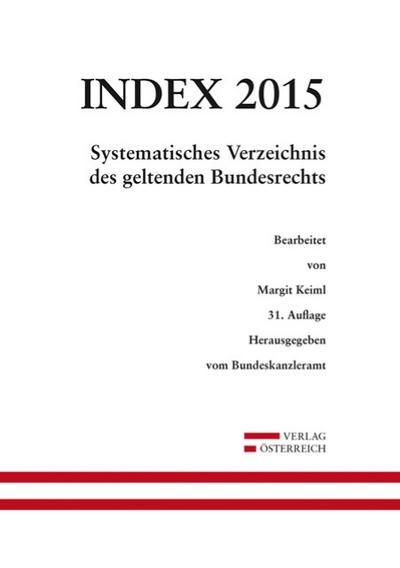 Index Bundesrecht 2015: Systematisches Verzeichnis des geltenden Bundesrechts