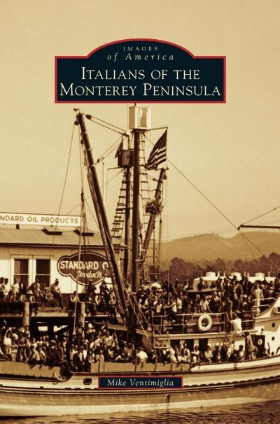 Italians of the Monterey Peninsula