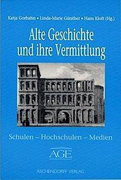 Alte Geschichte und ihre Vermittlung