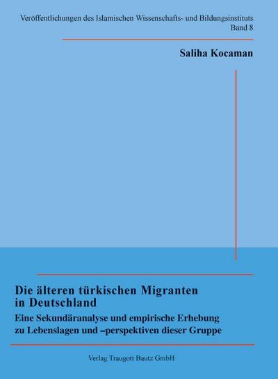 Die älteren türkischen Migranten in Deutschland