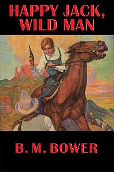 Happy Jack, Wild Man