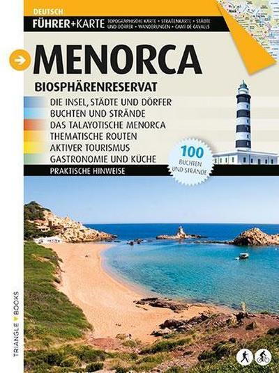 Menorca: Biosphärenreservat: Die Insel, Städte und Dörfer, Buchten und Strände. Das Talayotische Menorca, thematische Routen, aktiver Tourismus, Gastronomie und Küche (Guia & Mapa)