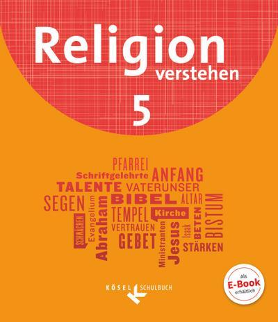 Religion verstehen - Unterrichtswerk für die katholische Religionslehre an Realschulen in Bayern