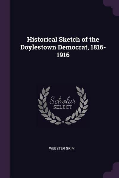 Historical Sketch of the Doylestown Democrat, 1816-1916