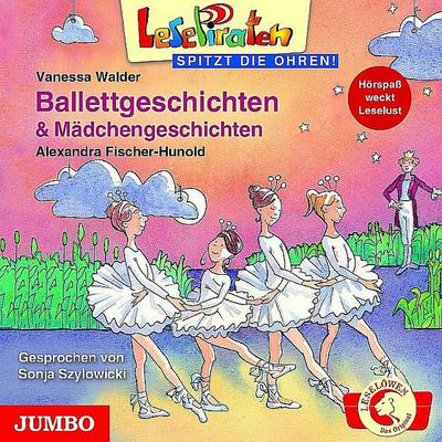 Lesepiraten spitzt die Ohren! Ballettgeschichten & Mädchengeschichten