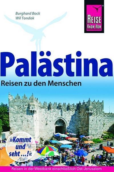 Palästina - Reisen zu den Menschen; Reisen in der Westbank einschließlich Ost-Jerusalem.   ; Reiseführer Reise Know-How Verlag Tondok; Deutsch; ca. 280 S., farbig, zahlreiche Fotos -