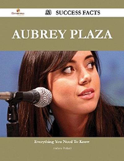 Aubrey Plaza 53 Success Facts - Everything you need to know about Aubrey Plaza