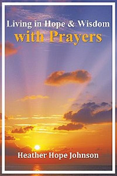 Living in Hope & Wisdom with Prayers