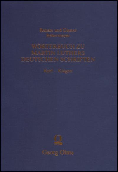 Wörterbuch zu Martin Luthers Deutschen Schriften  Kerl - Klagen