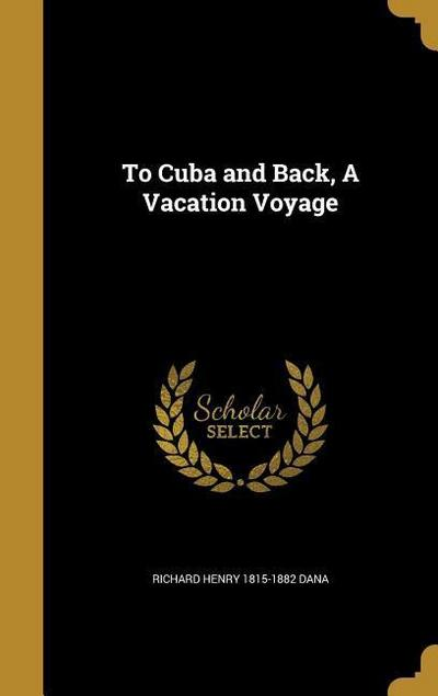 TO CUBA & BACK A VACATION VOYA