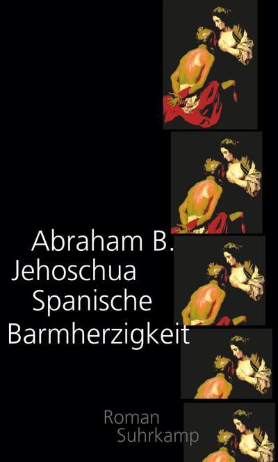 Spanische Barmherzigkeit: Roman