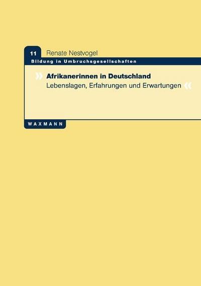 Afrikanerinnen in Deutschland: Lebenslagen, Erfahrungen und Erwartungen