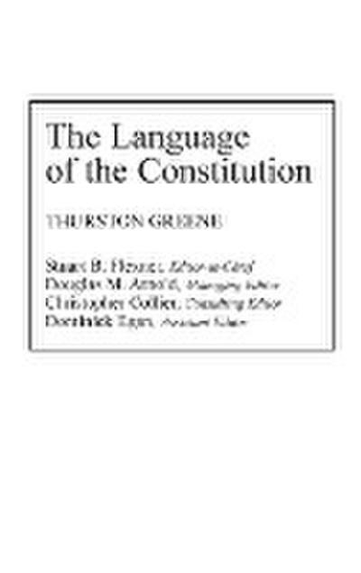 The Language of the Constitution: A Sourcebook and Guide to the Ideas, Terms, and Vocabulary Used by the Framers of the United States Constitution