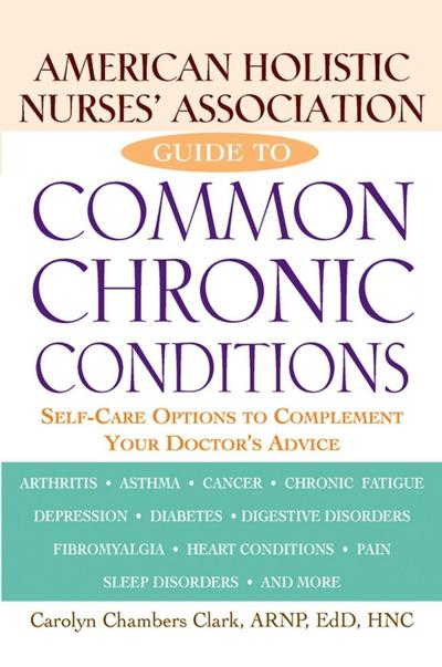 American Holistic Nurses' Association Guide to Common Chronic Conditions