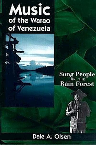 Music of the Warao of Venezuela: Song People of the Rain Forest