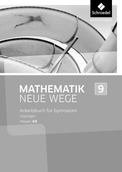 Mathematik Neue Wege SI 9. Lösungen.G9 in Hessen