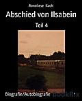 Abschied von Ilsabein - Anneliese Koch