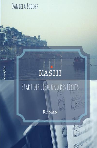 KASHI - Stadt der Liebe und des Lichts