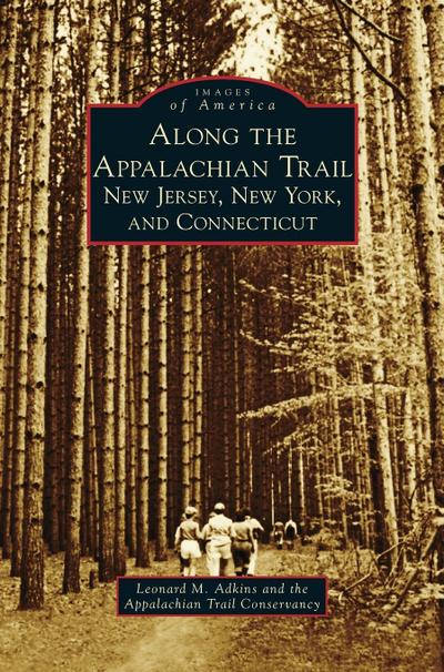 Along the Appalachian Trail: New Jersey, New York, and Connecticut