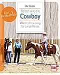 Reiten wie ein Cowboy; Westerntraining für ju ...