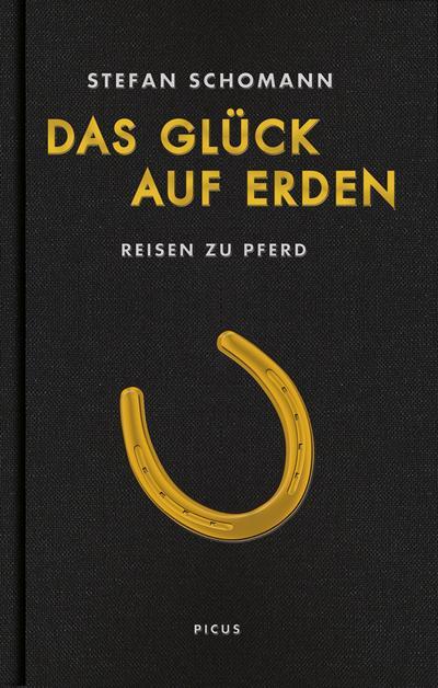 Das Glück auf Erden; Reisen zu Pferd; Deutsch