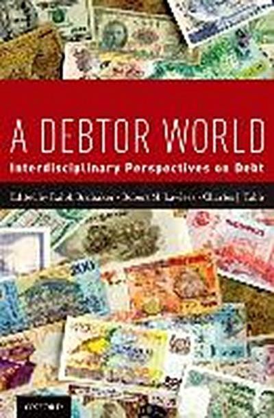 A Debtor World: Interdisciplinary Perspectives on Debt