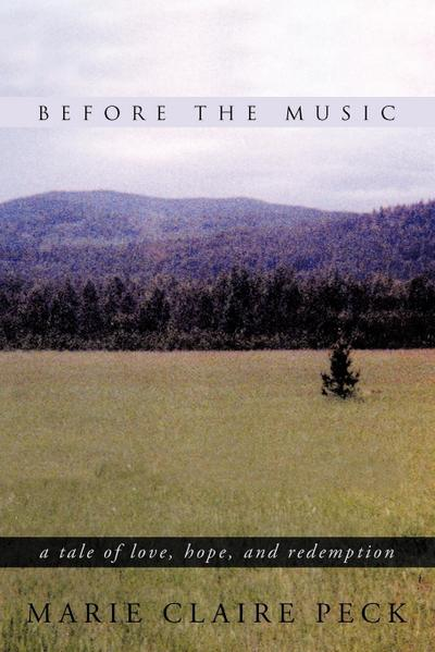 Before the Music: A Tale of Love, Hope, and Redemption