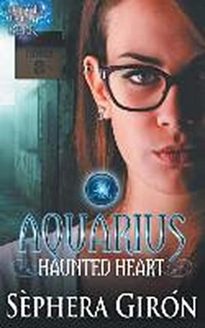 Aquarius Haunted Heart - Book Two of the Witch Upon a Star Series