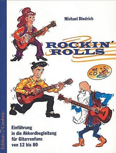 Rockin' Rolls (+CD) : Einführung in die  Akkordbegleitung für Gitarrenfans  von 12 bis 80 Jahren