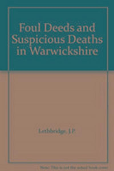 Foul Deeds and Suspicious Deaths in Warwickshire