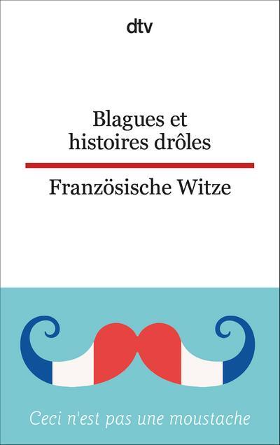 Blagues et histoires drôles Französische Witze (dtv zweisprachig)