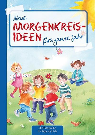 Neue Morgenkreis-Ideen fürs ganze Jahr.