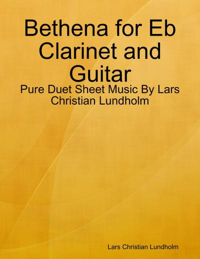 Bethena for Eb Clarinet and Guitar - Pure Duet Sheet Music By Lars Christian Lundholm