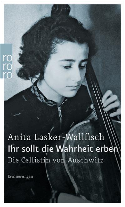 Ihr sollt die Wahrheit erben: Die Cellistin von Auschwitz