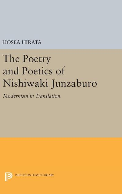 The Poetry and Poetics of Nishiwaki Junzaburo: Modernism in Translation
