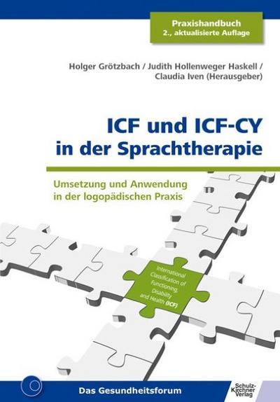 ICF und ICF-CY in der Sprachtherapie: Umsetzung und Anwendung in der logopädischen Praxis