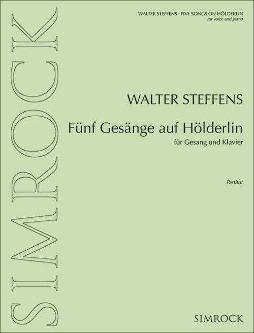 Fünf Gesänge auf Hölderlin Walter Steffens