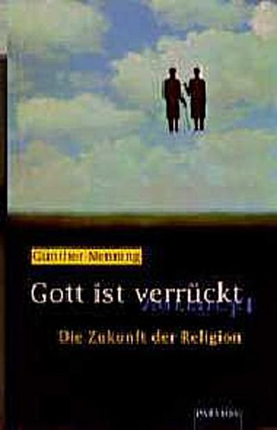 Gott ist verrückt - Patmos Verlag - Gebundene Ausgabe, Deutsch, Günther Nenning, Die Zukunft der Religion, Die Zukunft der Religion