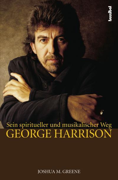 George Harrison; Seine spirituelle und musikalische Wanderschaft; Übers. v. Dedekind, Henning; Deutsch; 18 S. Fotos