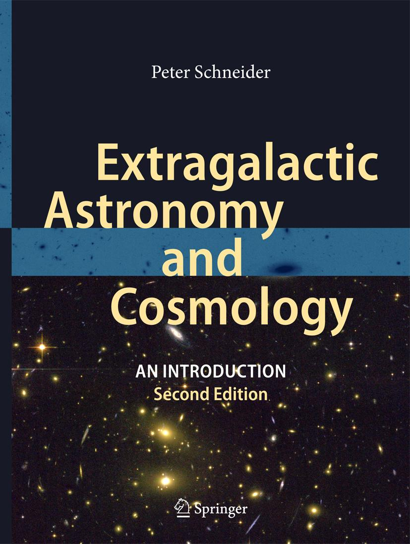 Extragalactic Astronomy and Cosmology Peter Schneider