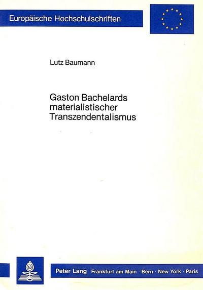 Gaston Bachelards materialistischer Transzendentalismus