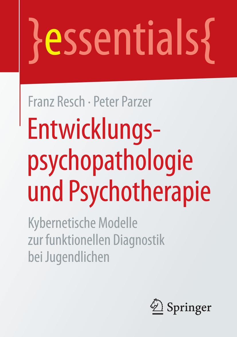 Entwicklungspsychopathologie und Psychotherapie Peter Parzer 9783658089344