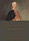 9783849615000 - Friedrich der Große: Schriften und Traktate - Vollständige Ausgabe - Livre