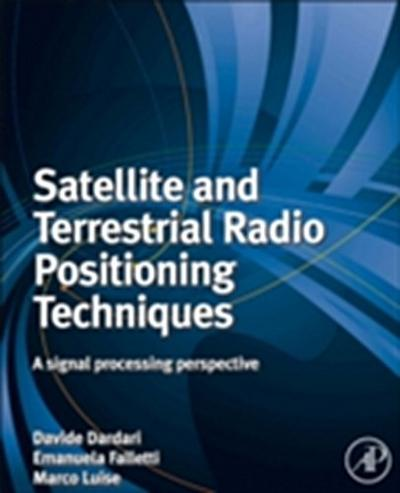 Satellite and Terrestrial Radio Positioning Techniques