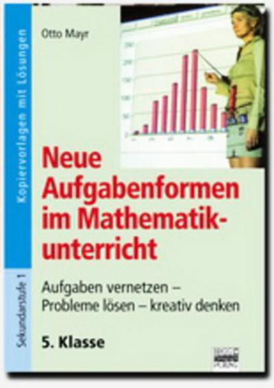 Neue Aufgabenformen Mathematik: 5. Klasse - Kopiervorlagen mit Lösungen